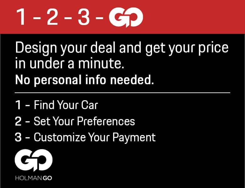 Holman Go 1-2-3 GO! Design your deal and get your price in under a minute banner.