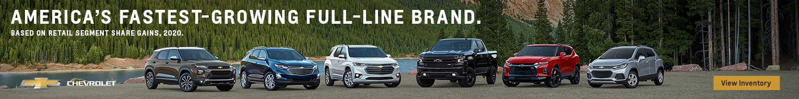 America's fastest-growing full-line brand, chevrolet, full inventory