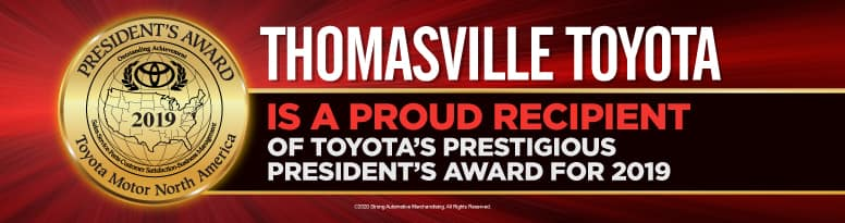 Thomasville Toyota is the proud recipient of Toyota's prestigious President's Award