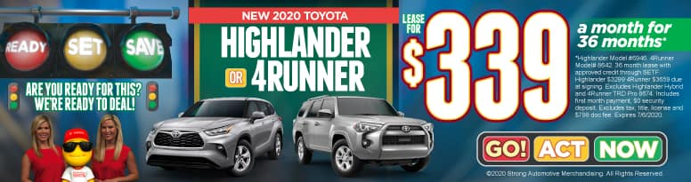 New 2020 Toyota Highlander or 4Runner - Lease for $339 a month for 36 months - Click to View Inventory