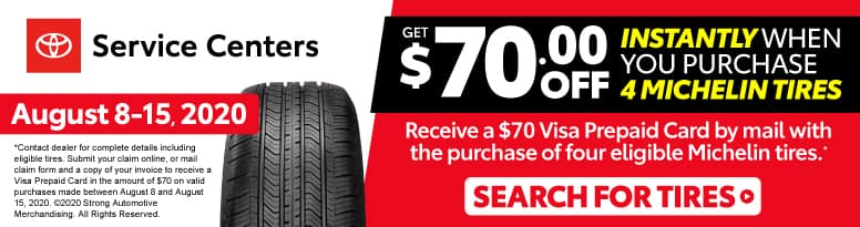 Get $70 off instantly when you purchase 4 Michelin tires August 8-15, 2020 - Click to Search for Tires