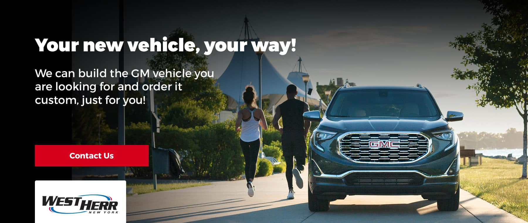 Your new vehicle, your way!