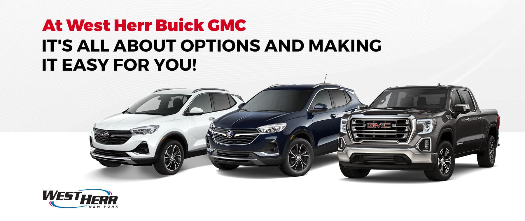 At West Herr Buick GMC, it's all about options and making it easy for you!