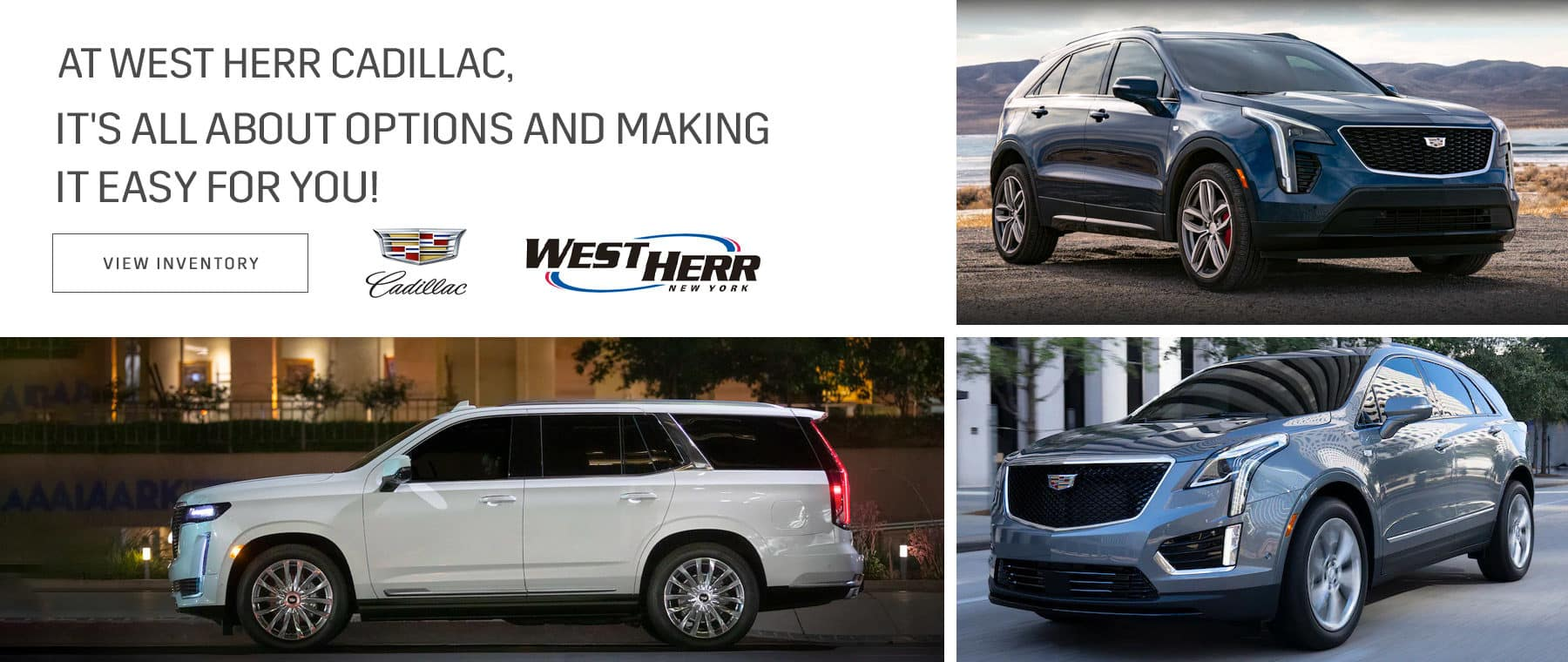 At West Herr Cadillac, it's all about options and making it easy for you!