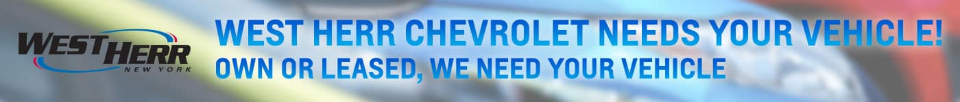 West Herr Chevrolet needs your vehicle!Own or leased, we need your vehicle