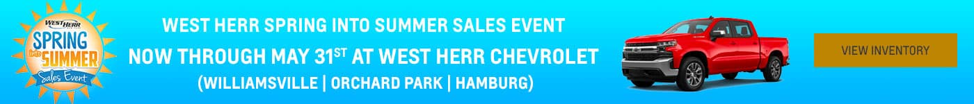 West Herr Spring into Summer Sales Event Subtext: Now through May 31st at West Herr Chevrolet (Williamsville | Orchard Park | Hamburg)