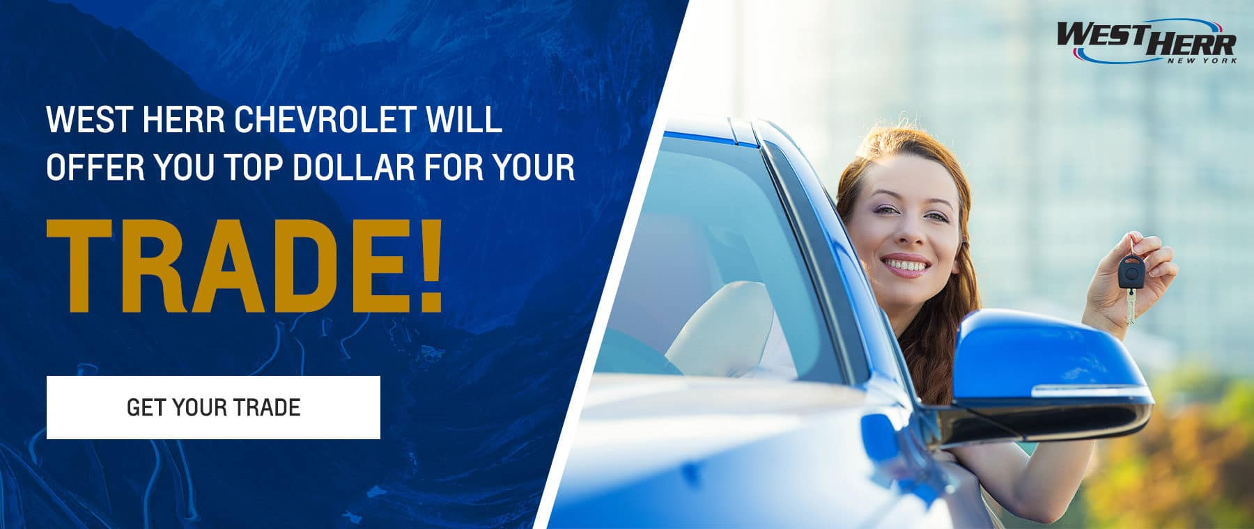 West Herr Chevrolet will offer you top dollar for your trade! CTA: Get Your Trade In Offer